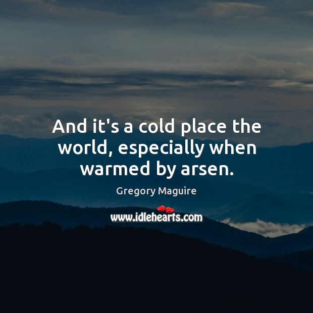 Picture Quote by Gregory Maguire