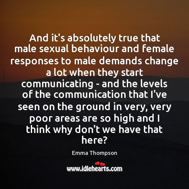 And it's absolutely true that male sexual behaviour and female responses to Image