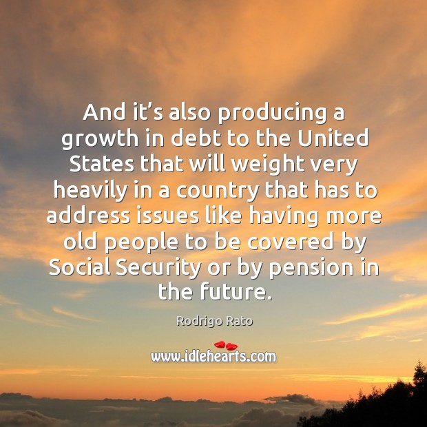 And it's also producing a growth in debt to the united states that will weight very Image