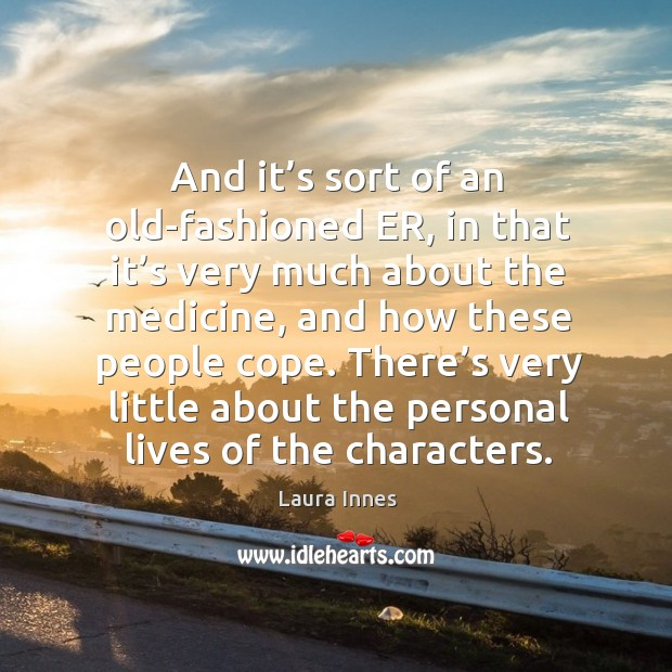 And it's sort of an old-fashioned er, in that it's very much about the medicine Image