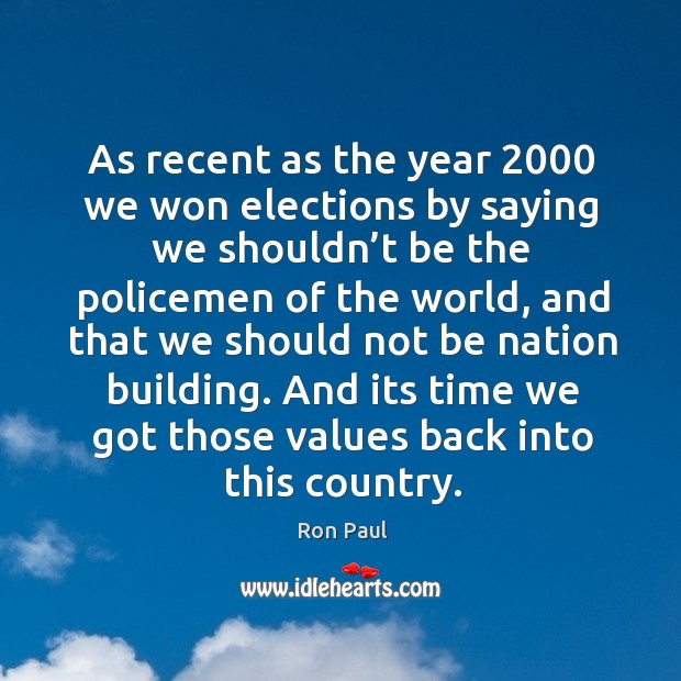 And its time we got those values back into this country. Image