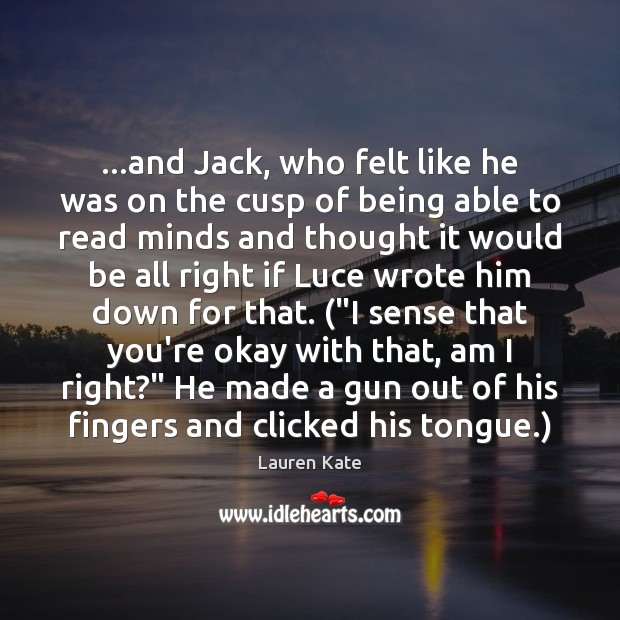 Image, …and Jack, who felt like he was on the cusp of being