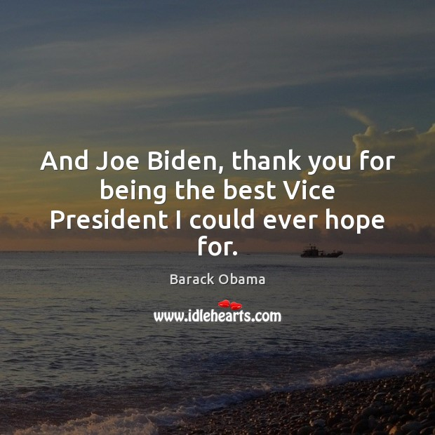 Image, And Joe Biden, thank you for being the best Vice President I could ever hope for.