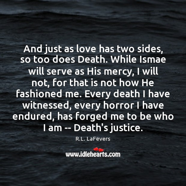 And just as love has two sides, so too does Death. While R.L. LaFevers Picture Quote