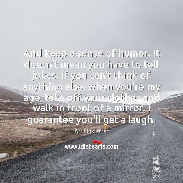 Image, And keep a sense of humor. It doesn't mean you have to