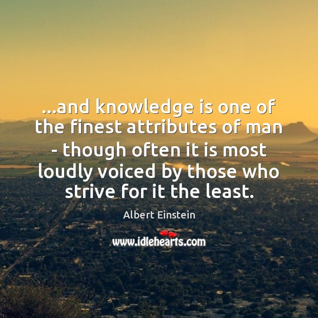 Image, …and knowledge is one of the finest attributes of man – though
