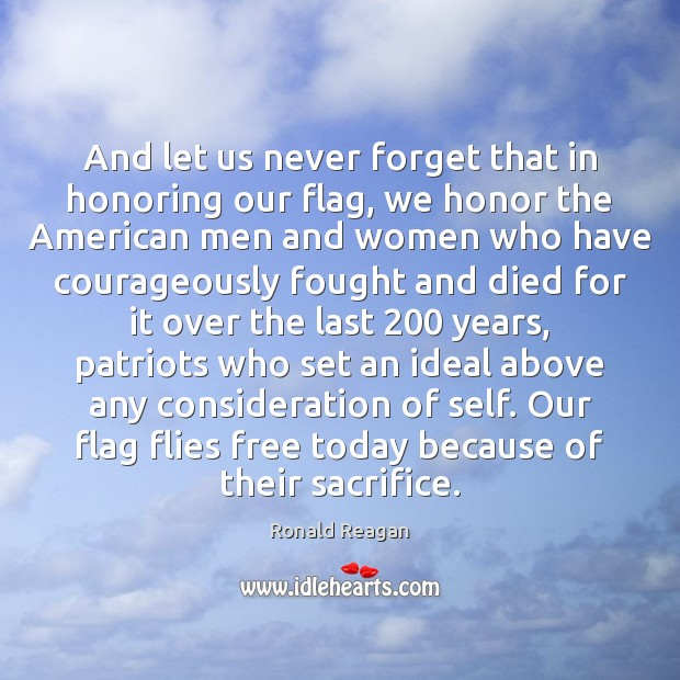 Image, And let us never forget that in honoring our flag, we honor
