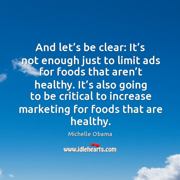 Image, And let's be clear: it's not enough just to limit ads for foods that aren't healthy.