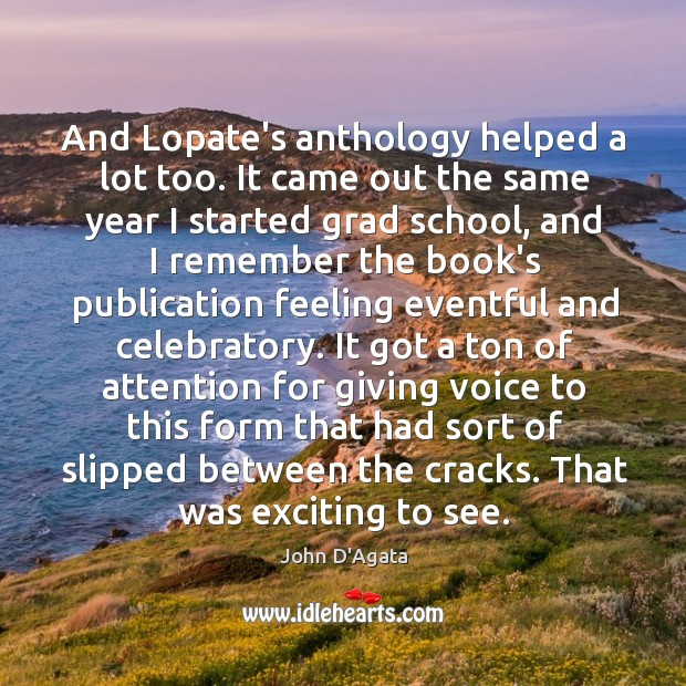 Image, And Lopate's anthology helped a lot too. It came out the same