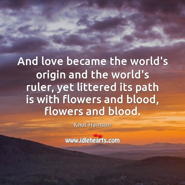 And love became the world's origin and the world's ruler, yet littered Image