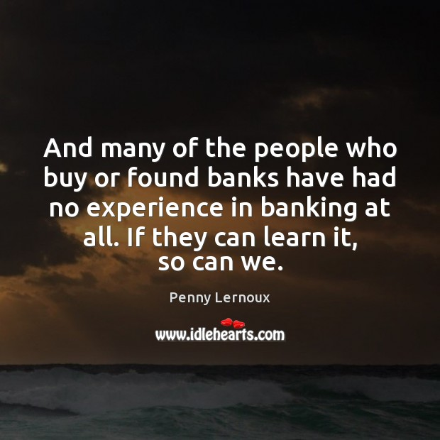 Image, And many of the people who buy or found banks have had