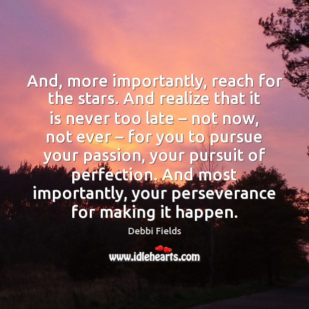 Image, And, more importantly, reach for the stars. And realize that it is