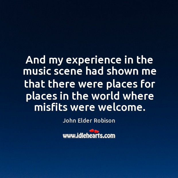 And my experience in the music scene had shown me that there Image