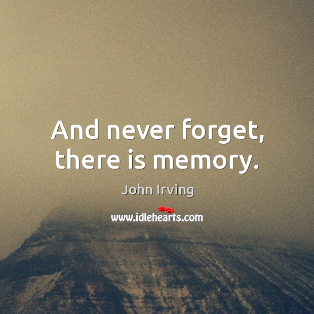 And never forget, there is memory. Image