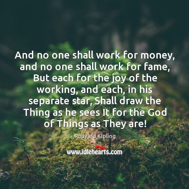 Image, And no one shall work for money, and no one shall work