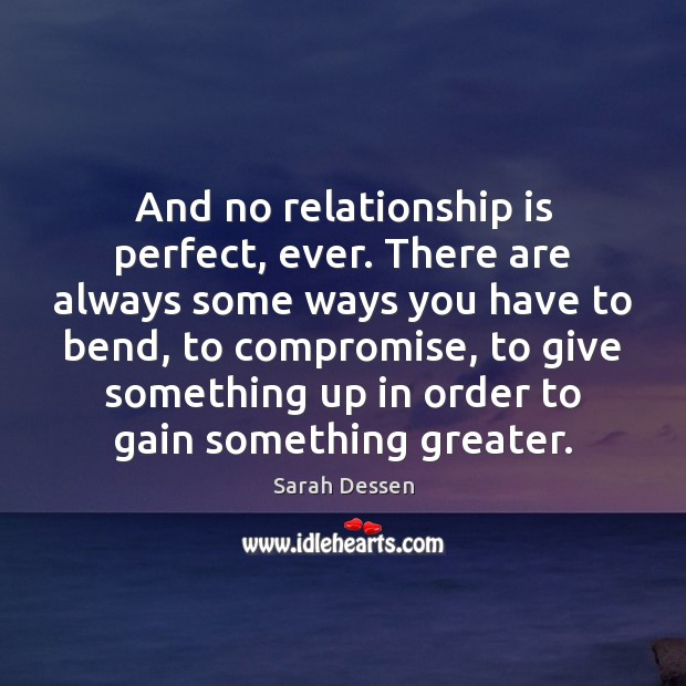 Image, And no relationship is perfect, ever. There are always some ways you