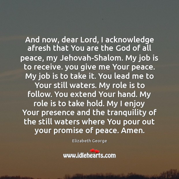 And now, dear Lord, I acknowledge afresh that You are the God Promise Quotes Image