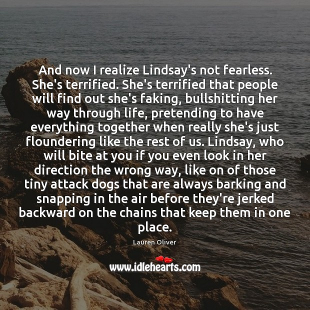 Image, And now I realize Lindsay's not fearless. She's terrified. She's terrified that