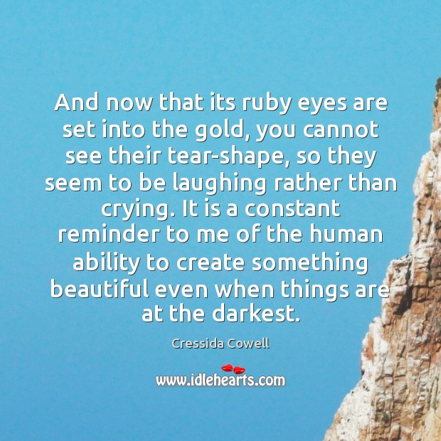 And now that its ruby eyes are set into the gold, you Image