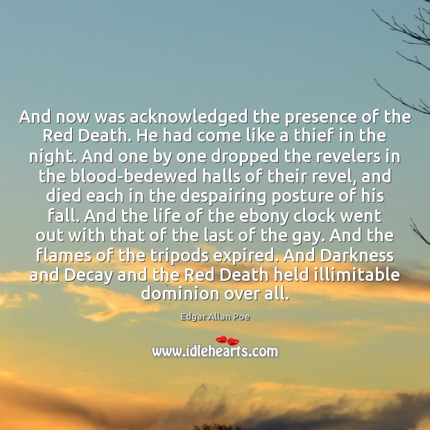 Image, And now was acknowledged the presence of the Red Death. He had