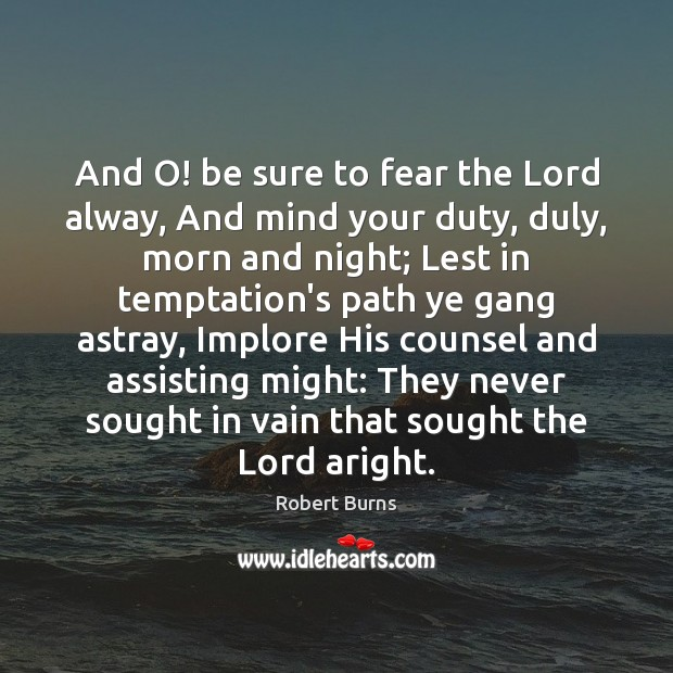 Image, And O! be sure to fear the Lord alway, And mind your