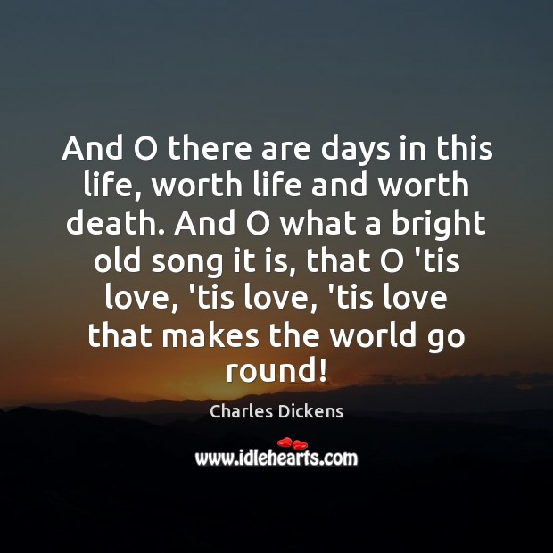And O there are days in this life, worth life and worth Image