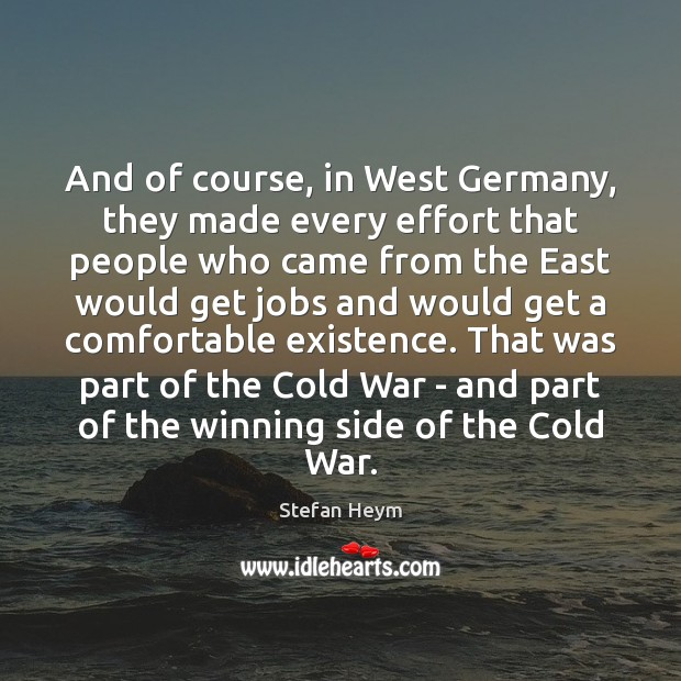 And of course, in West Germany, they made every effort that people Image