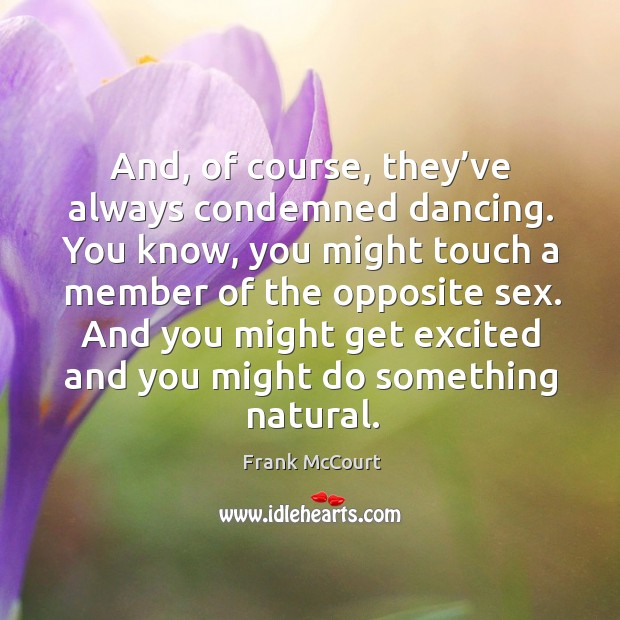 Image, And, of course, they've always condemned dancing.