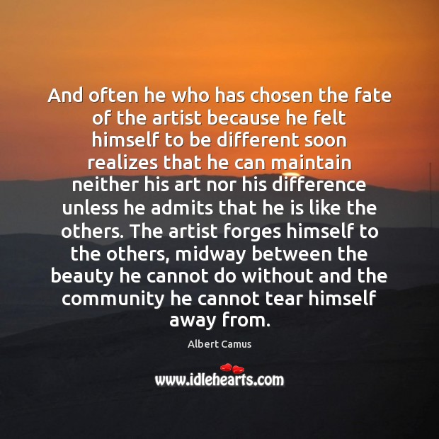 Image, And often he who has chosen the fate of the artist because