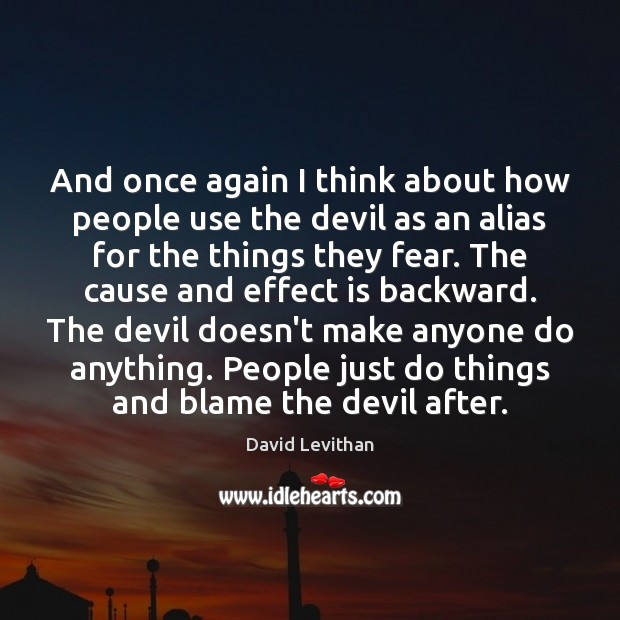 And once again I think about how people use the devil as David Levithan Picture Quote