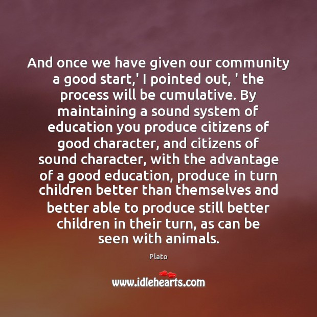 And once we have given our community a good start,' I Good Character Quotes Image