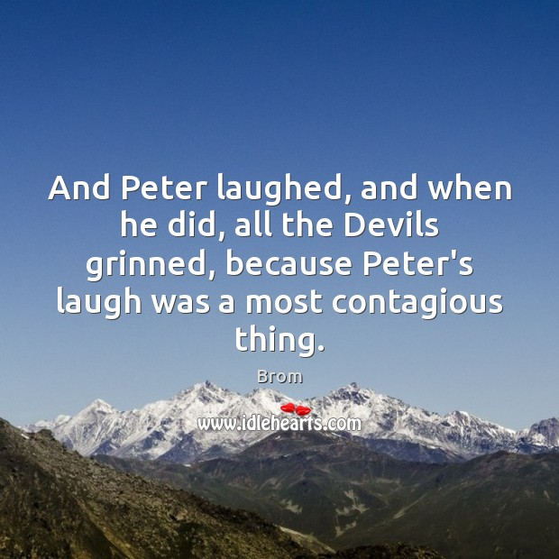 Image, And Peter laughed, and when he did, all the Devils grinned, because