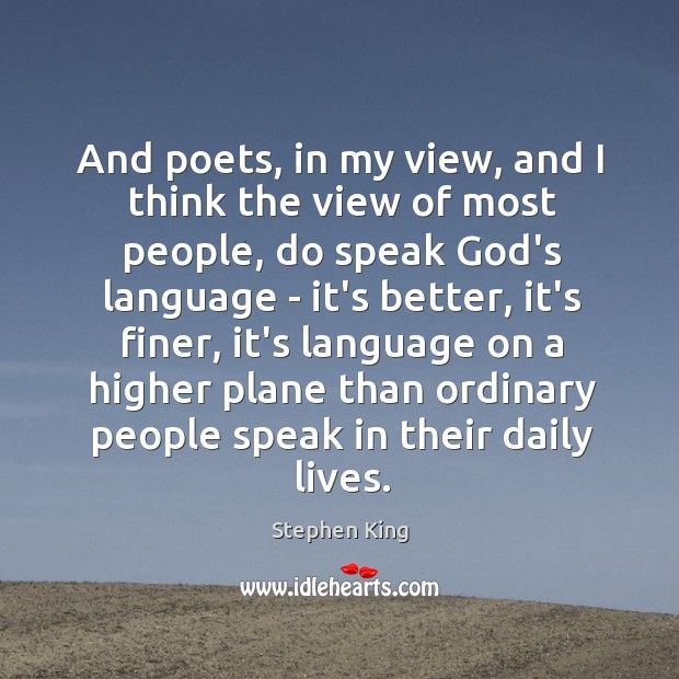 And poets, in my view, and I think the view of most Image