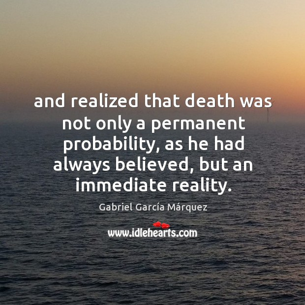 Image, And realized that death was not only a permanent probability, as he