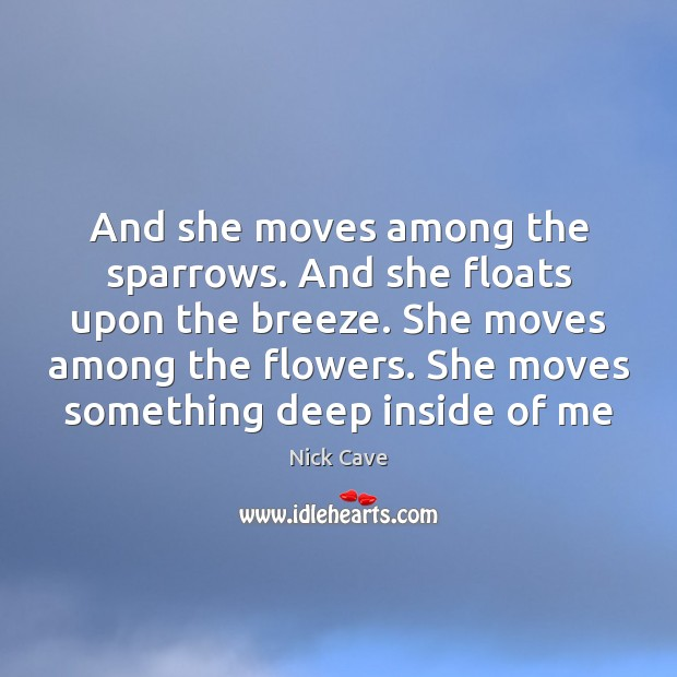 Image, And she moves among the sparrows. And she floats upon the breeze.
