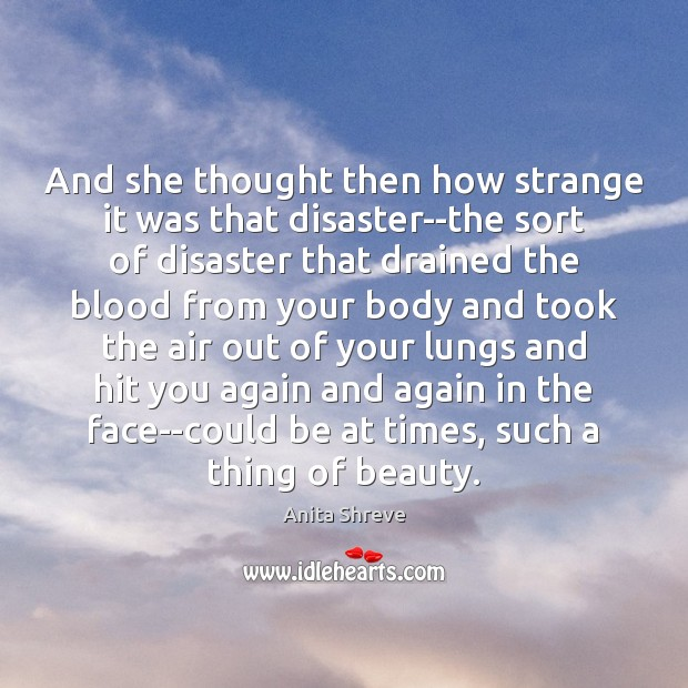 And she thought then how strange it was that disaster–the sort of Image