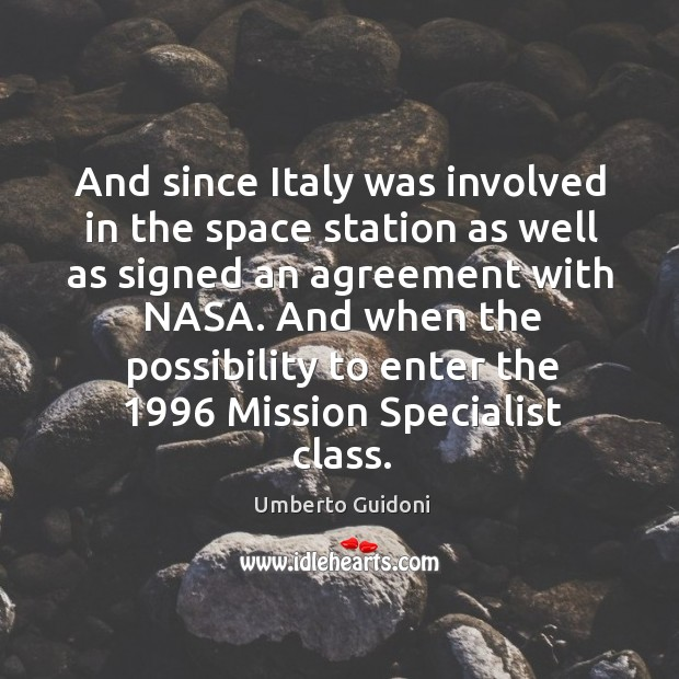 And since italy was involved in the space station as well as signed an agreement with nasa. Image