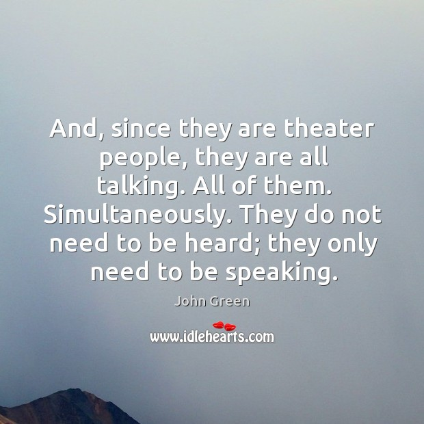And, since they are theater people, they are all talking. All of Image
