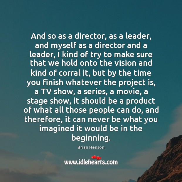 And so as a director, as a leader, and myself as a Image