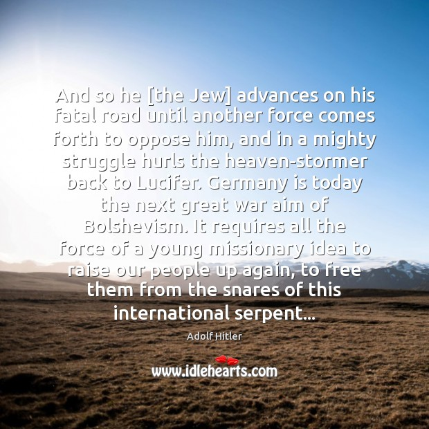 Image, And so he [the Jew] advances on his fatal road until another