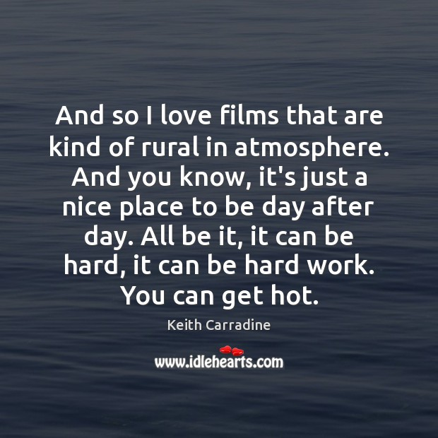 And so I love films that are kind of rural in atmosphere. Image