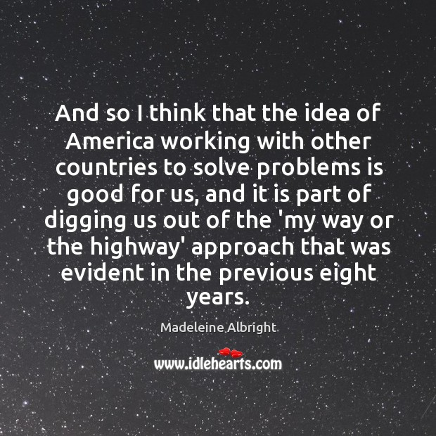 And so I think that the idea of America working with other Image