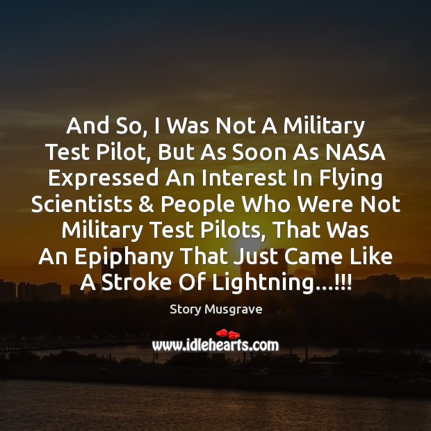 And So, I Was Not A Military Test Pilot, But As Soon Image
