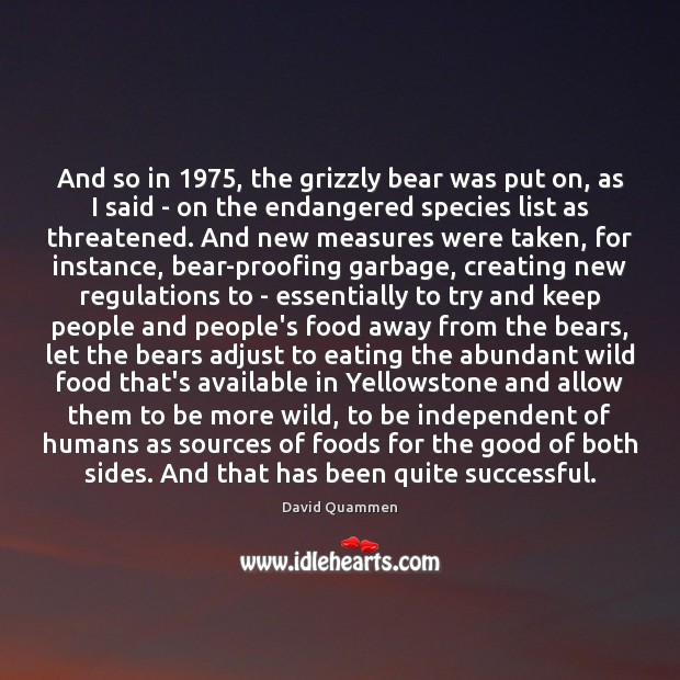 And so in 1975, the grizzly bear was put on, as I said Image