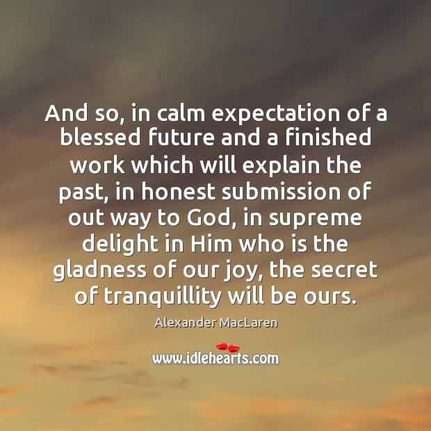 Image, And so, in calm expectation of a blessed future and a finished