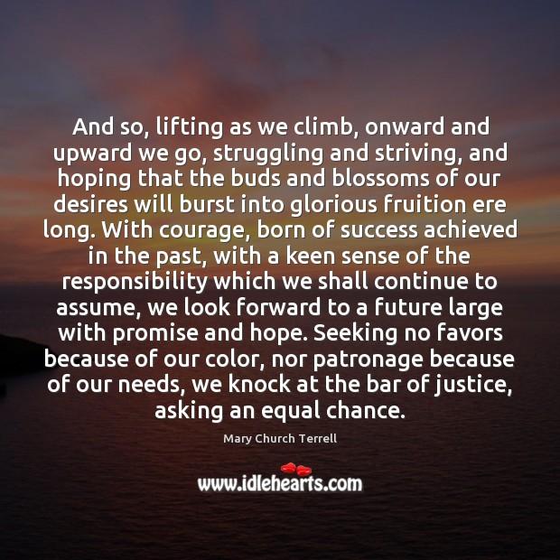 And so, lifting as we climb, onward and upward we go, struggling Image