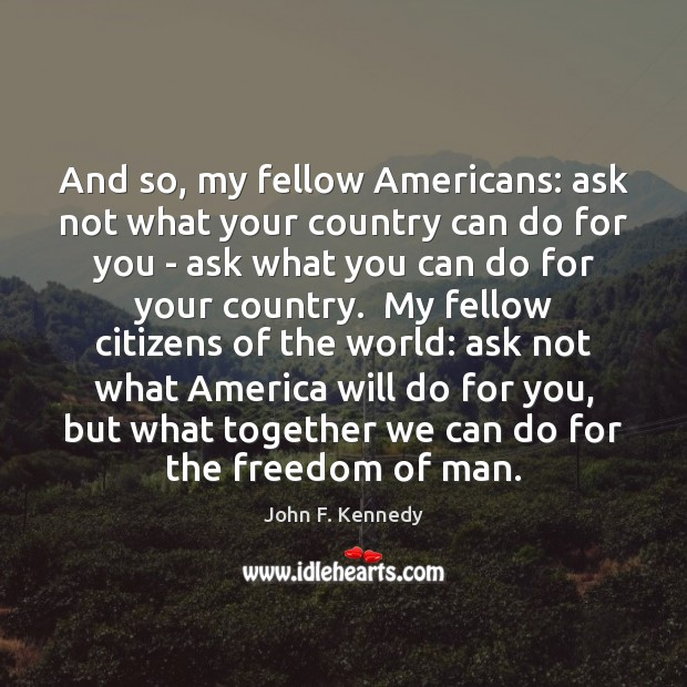 Image, And so, my fellow Americans: ask not what your country can do