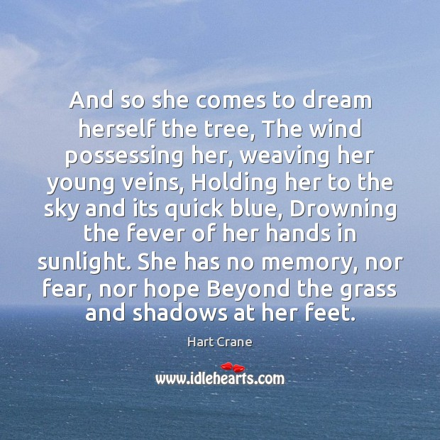 And so she comes to dream herself the tree, The wind possessing Dream Quotes Image