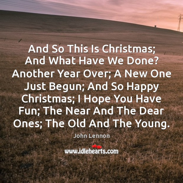 And So This Is Christmas; And What Have We Done? Another Year John Lennon Picture Quote