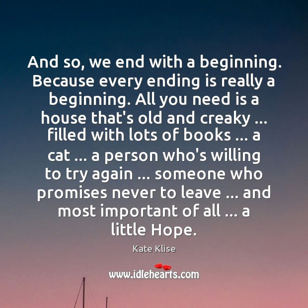 And so, we end with a beginning. Because every ending is really Try Again Quotes Image